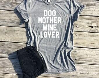 dog mother wine lover, light grey unisex tee, dog mom shirt, fur mama shirt, dog lovers gift, dog mom af shirt, dog mother, wine lover shirt