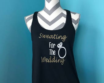 Sweating for the Wedding Racerback Tank - Sweating for the Wedding - Workout Tank - Wedding Tank Top