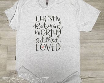 Valentine Shirt, Chosen Redeemed Worthy Adored Loved Shirt, Jesus, Religious Tee, Christian Shirt Women, Grace wins, Spiritual Shirt