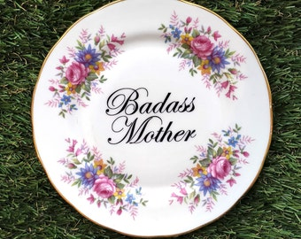 Badass Mother - Mother's Day Gift Plate / Dish - customised vintage pink blue floral plate chintzy upcycled sassy