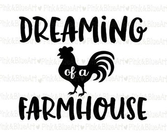 Dreaming of a farmhouse  SVG Clipart Cut Files Silhouette Cameo Svg for Cricut and Vinyl File cutting Digital cuts file DXF Png Pdf Eps
