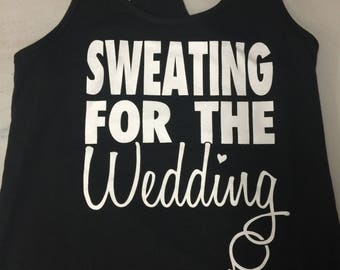 Black Sweating for the Wedding Racerback Tank top for the bride to be