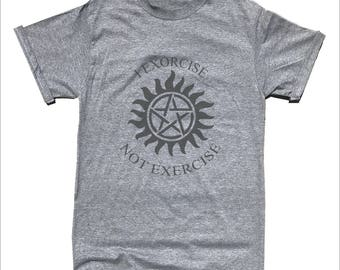 I Exorcise Not Exercise Supernatural T-Shirt