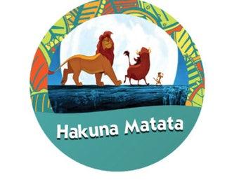 Hakuna Matata Button - Lion King Pin - Theme Park Button - Animal Kingdom Pin