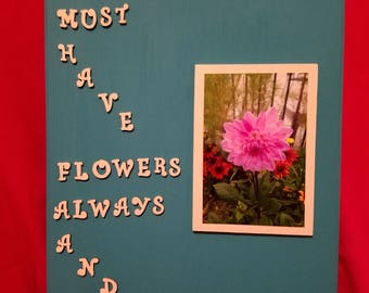 Must Have Flowers Wood Sign