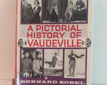 A Pictorial History of Vaudeville, Bernard Sobel, Hardcover with Dust Jacket, 1931