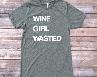 Wine Girl Wasted Shirt / Wine Shirts / Triblend Tshirt / Wine Gift / Drinking Shirt / Funny Shirts / Wine Gift / Funny Wine Shirt