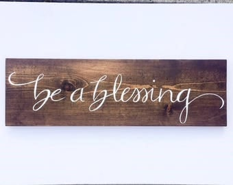 Be a Blessing Wood Sign   Hand Painted, Blessing Quote, Wood Wall Art, Wood Sign, Wedding Gift, Christmas Gift, Blessings Sign, Blessing