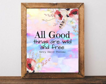 Printable art All Good Things are Wild and Free Famous Quotes Beautiful Boho Art Living Room Bedroom Office Dorm Wall Decor