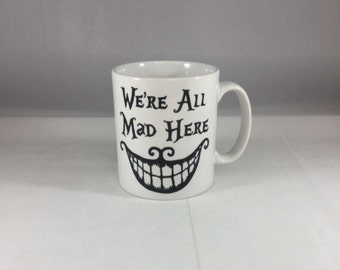 Cheshire Cat We're all mad in here Mug