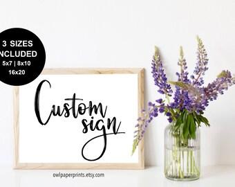 Custom Sign - Printable PDF, Your Own Text, Custom Quote, Custom Text, Custom Wedding Sign, Custom Event Sign