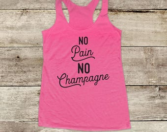 No Pain No Champagne - funny drinking Soft Tri-blend Soft Racerback Tank - funny fitness gym yoga running exercise shirt