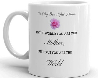 """11 oz """"To my beautiful Mom...""""Mug Perfect gift for Mother's Day, Birthday, or Just Because..."""