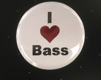 """I Love Bass - 1 1/4"""" Pin, Zipper Pull, Keychain, Magnet or Hair Tie"""