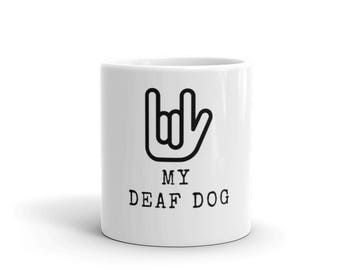 I love my Deaf Dog Puppy mutt White coffee tea Mug