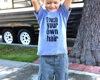 Touch your own hair tshirt  - Funny tshirt for kids - Kids with Afros - Handprinted shirt