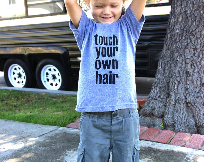 Touch your own hair tshirt