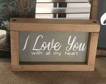 I love you sign | With all my heart | Love sign | Farmhouse decor | Farmhouse sign | Cottage decor | Cottage sign | Rustic decor | Wood sign