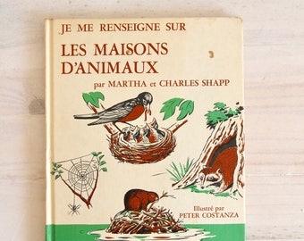 60s French children's book - Je me renseigne sur les maisons d'animaux (animal's homes)