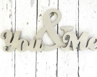 You and Me, Wood Sign, Love Sign, Romantic Gift, Wedding Gift, Shabby Decor, Cottage Decor, Farmhouse Decor, Love Quote, Pewter Gray