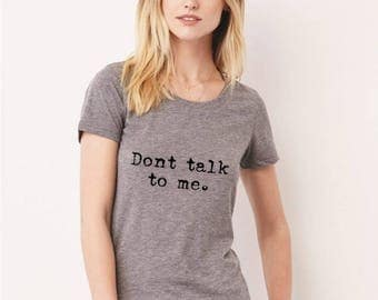 "Women's ""Don't talk to me"" Shirt, Gym Tshirt, Workout Clothes, Short Sleeved Cotton Crewneck, Hand Printed Shirt, Funny Shirt, Gym Clothes"