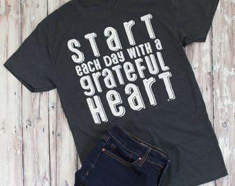 Start Each Day With A Grateful Heart Shirt, Grateful Women's Tee, Women's shirt, Gratitude Tee, Hand Lettered Shirt, Cellar Designs T-shirt