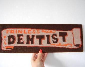 Vintage Needlepoint Art - Handmade Art - Painless Dentist - Brown and Orange Banner - 1970s Home Decor - VTG Kitsch - Gift for Dentists