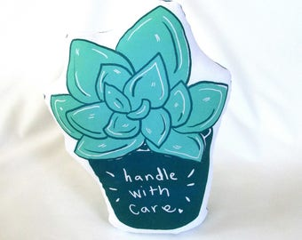 Succulent Shaped Pillow. Cactus pillow. Handle With Care Pot. Hand Pulled Screenprint. Ready to Ship.