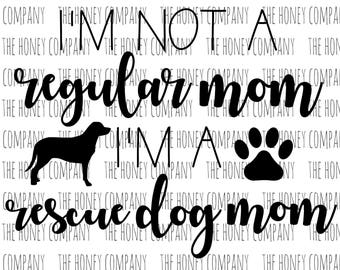 I'm a Rescue Dog Mom SVG PNG DXF Paw Instant Download Silhouette Cricut Cut Files Cutting Machine Vector File