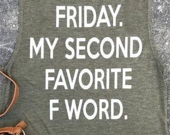Friday Is My Second Favorite F-Word Tank Top - Friday Tank Top - F-Word Tank Top - Friyay Tank Top - Friday Favorite F-Word Tank Top