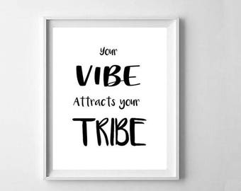 Your Vibe Attracts your Tribe, Sayings, Quotes, Home Decor, Artwork, Living Room Art,