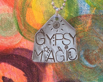 Hand Stamped Metal Gypsy Magic Magical Pendant Hand made Jewelry with Words Quote Necklace Gypsy Soul Sister Fairy Spirit HIppie Heart