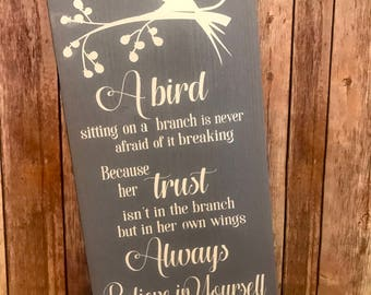 A bird Sitting on a Tree is never afraid, Flower Sign Decor, Inspirational Quote, Always believe in yourself, Christmas present,