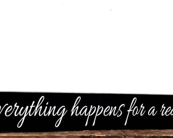 Everything happens for a reason wall sign
