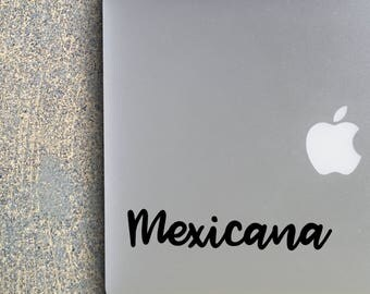 Mexicana                  , Laptop Stickers, Laptop Decal, Macbook Decal, Car Decal, Vinyl Decal