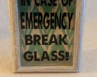In case of emergency break glass!, Barnwood shadow box, funny home decor, graduation gift, wedding gift, Christmas gift