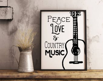 Peace Love And Country Music Printable Music print Cowgirl Wall Art Cowgirl Guitar Western Decor Country Music Quote Western Music Quote