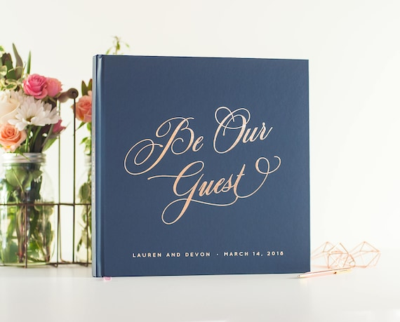 Wedding Guest Book wedding guestbook Be Our Guest wedding book with Rose Gold Foil wedding guestbook personalized guest sign in book 12x12