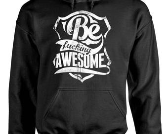 BE F***ING AWESOME - Adult Hoodies