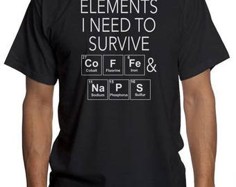 Periodic table shirt etsy elements i need to survive coffee naps shirt periodic table t shirt urtaz Images