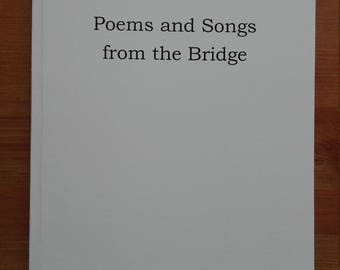 Poems and Songs from the Bridge