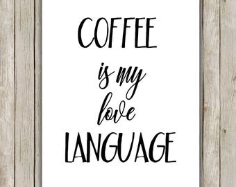 8x10 Coffee Is My Love Language Art Print, Coffee Art Printable, Coffee Poster, Kitchen Printable Art, Cafe, Instant Digital Download