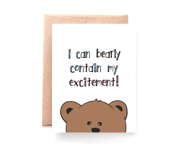 Bearly Contain My Excitement