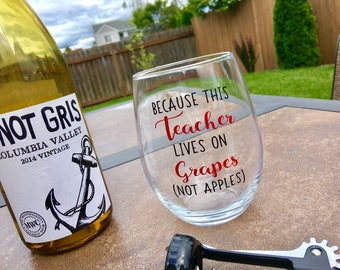 teacher gift / because teachers can't live on apples alone / teacher appreciation / teacher wine glass / end of year gift / because teachers