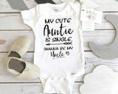 Auntie Onesie, My Cute Auntie Is Single, Aunt Gift, Aunt Baby Bodysuit, Funny Baby shirt, Auntie shirt, Cute Baby Clothes, Cute Baby Gifts