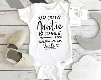 Auntie Onesie, My Cute Auntie Is Single, Aunt Gift, Aunt Baby Bodysuit, Funny Baby shirt, Auntie shirt, Cute Baby Clothes, Cute Baby Gifts