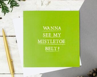 Funny Christmas Card - Christmas Card for Wife - Christmas Card for Husband - Christmas Card for Girlfriend Boyfriend -Mistletoe Belt