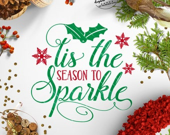 Tis the Season SVG, Christmas svg, Season to Sparkle, Mistletoe svg, Christmas Cut File - Commercial Use SVG & Instant Download