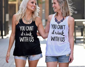 Bachelorette Party Shirt, You Can't Drink With Us Tank Top, Bachelorette Party Tank, Sorority Tanks, Funny Bachelorette, Bridesmaid Gift