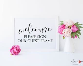 Wedding Welcome Printable. Wedding Welcome Sign. Please Sign. Sign Our Frame. Wedding Photo Frame Sign. Wedding Guestbook sign.